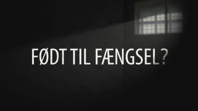 Født-til-fængsel-tv2-danmark-produceret-af-strong-productions
