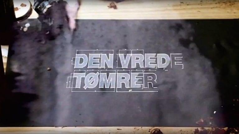 den-vrede-tømrer-for-kanal-5-discovery-networks-danmark-af-strong-productions